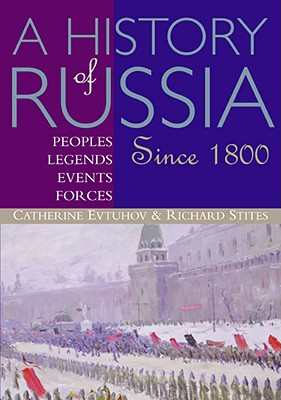 A History of Russia By Evtuhov, Catherine/ Stites, Richard