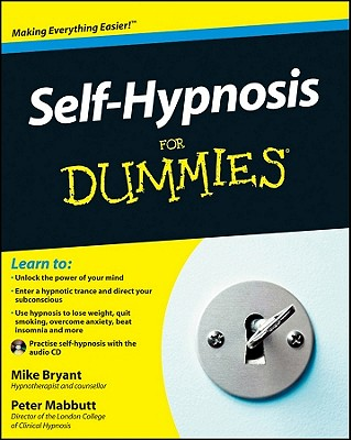 Self-Hypnosis for Dummies By Bryant, Mike/ Mabbutt, Peter